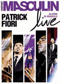 Cover Patrick Fiori - L'instinct masculin - Live au Dôme de Marseille [DVD]